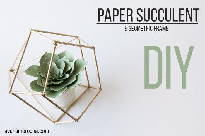 DIY Paper Succulent & Geometric frame