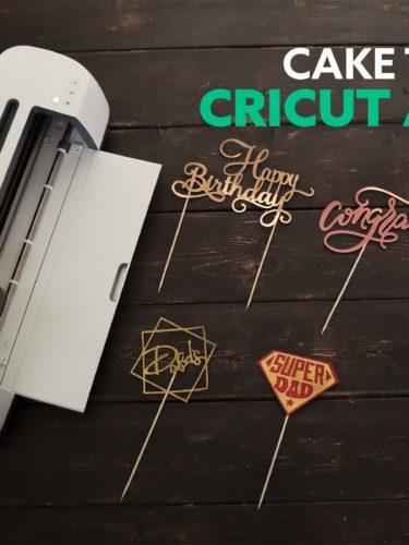 DIY Cake Toppers – Cricut Access