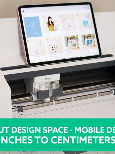Cricut Design Space Mobile App- Inches to Centimeters